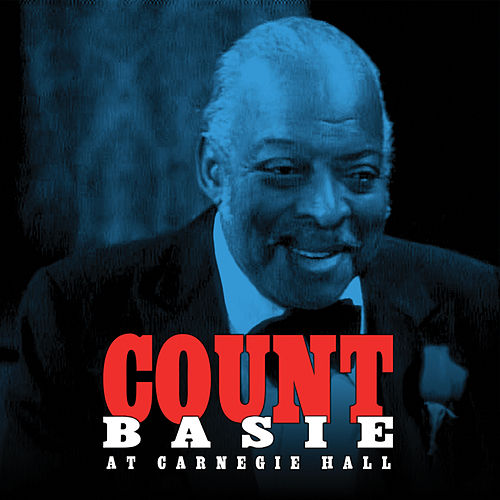 Count Basie At Carnegie Hall by Count Basie