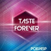 Taste Forever by Poelhisp