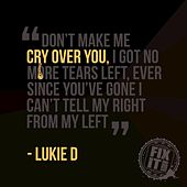 Cry Over You (Fix It Riddim) by Lukie D