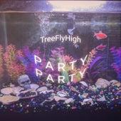 P A R T Y P A R T Y by TreeFlyHigh