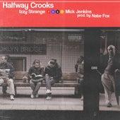 Halfway Crooks by Izzy Strange