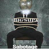 Sabotage de Big Supa