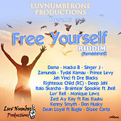 Free Yourself Riddim [Remastered] by Various Artists