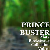Ska / Rocksteady Collection, Vol. 10 by Prince Buster