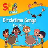 Circletime Songs for Kids by Super Simple Songs