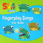 Fingerplay Songs for Kids by Super Simple Songs