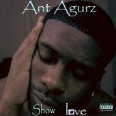 Show Love von Ant Agurz
