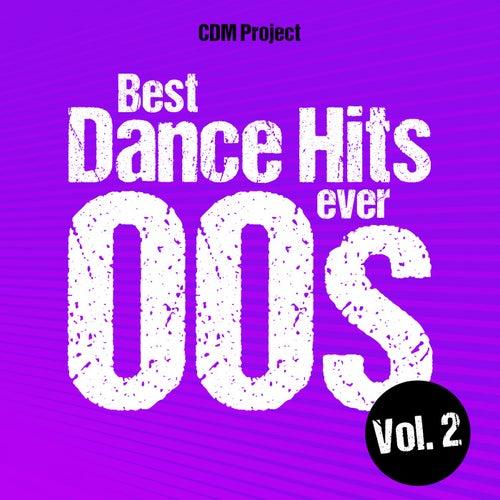 Best Dance Hits Ever 00s, Vol. 2 von CDM Project