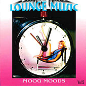 Lounge Music vol.5:Moog Moods by Various Artists