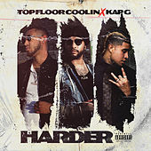 Harder by Top Floor Coolin