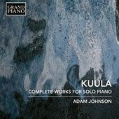 Kuula: Complete Works for Solo Piano de Adam Johnson