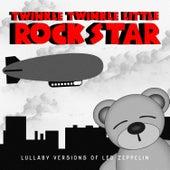 Lullaby Versions of Led Zeppelin by Twinkle Twinkle Little Rock Star