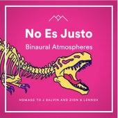 No Es Justo (Homage to J Balvin and Zion & Lennox) de Musica Relajante