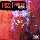 Pull Up by Trizz