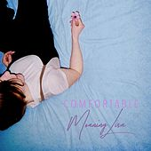 Comfortable by Moaning Lisa