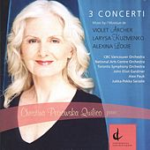 3 Concerti by Christina Petrowska Quilico