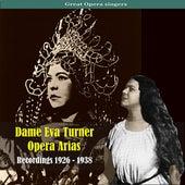 Dame Eva Turner / Opera Arias / Recordings 1926 - 1938 by Dame Eva Turner