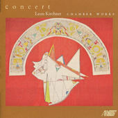 Leon Kirchner: Chamber Works by Various Artists