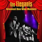 Greatest Doo Wop Masters van The Elegants
