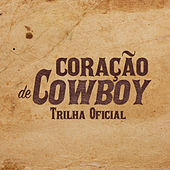 Coração De Cowboy (Original Motion Picture Soundtrack) by Various Artists