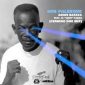 Adiós Batata (Cerrero Dub Mix) de Son Palenque