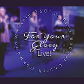 For Your Glory (Live) de Worship 360