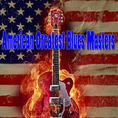 American Greatest Blues Masters by Various Artists