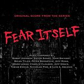 Fear Itself (Music from the Original TV Series) by Various Artists