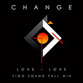 Love 4 Love (Figo Sound Full Mix) by Change