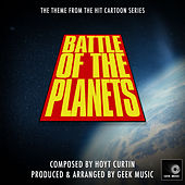 Battle Of The Planets - Main Theme by Geek Music