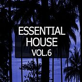 Essential House, Vol. 6 by Various Artists