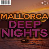 Mallorca Deep Nights, Vol. 1 by Various Artists