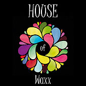 House of Waxx von Various Artists