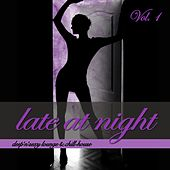 Late At Night, Vol. 1 - Deep'n'Sexy Lounge & Chill-House von Various Artists