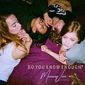Do You Know Enough? by Moaning Lisa