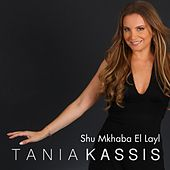 Shu Mkhaba El Layl von Tania Kassis