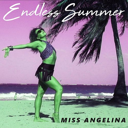 Endless Summer by Miss Angelina