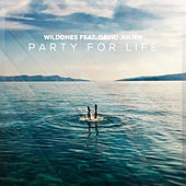 Party For Life (feat. David Julien) by The Wild Ones