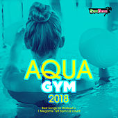 Aqua Gym 2018: 30 Best Songs for Workout + 1 Megamix 128 bpm/32 count - EP by Various Artists