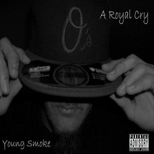 A Royal Cry by Young Smoke