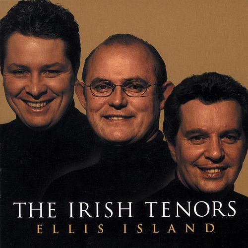 Live From Ellis Island by The Irish Tenors