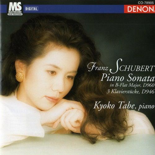 Franz Schubert: Piano Sonata in B-Flat Major, D. 960 & 3 Klavierstücke, D. 946 by Kyoko Tabe