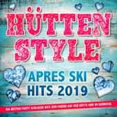 Hüttenstyle - Apres Ski Hits 2019 (Die besten Party Schlager Hits zum Feiern auf der Hütte und im Karneval) von Various Artists