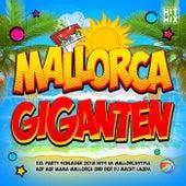Mallorca Giganten (XXL Party Schlager 2018 Hits im Mallorcastyle auf Mama Mallorca und der DJ macht lauda) von Various Artists