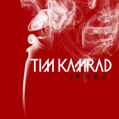 On You by Tim Kamrad