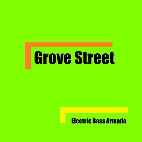 Grove Street de Electric Bass Armada