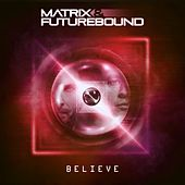 Believe (Club Master) by Matrix and Futurebound
