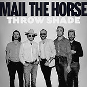 Throw Shade by Mail the Horse