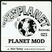 The Planet Records Archive, Vol. 5: Planet Mod by Various Artists