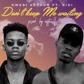 Don't Keep Me Waiting de Kwesi Arthur
